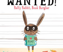 2016 Picture Book Award Shortlist: Wanted! Ralfy Rabbit, Book Burglar