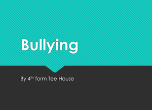 Tee house bullying presentation