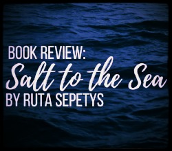 Book Review - Salt to the Sea
