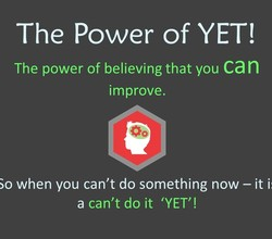 The Power of Yet!