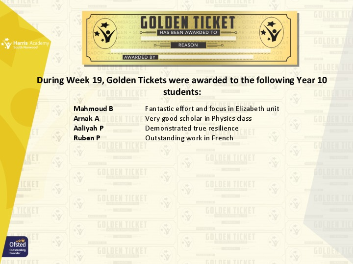 Golden Ticket Winners Spring Term 2018 Week 6 Yr 10