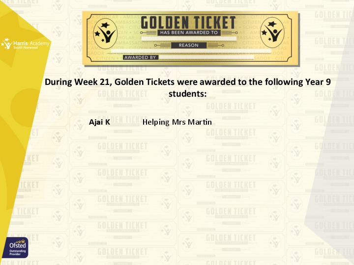 Golden Ticket Winners Spring Term 2018 Week 9 Yr 9