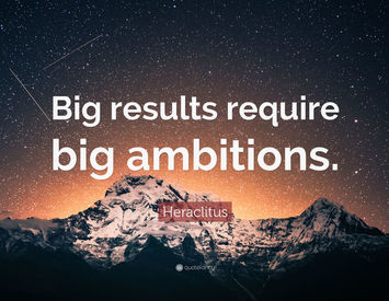 Big results require big ambitions